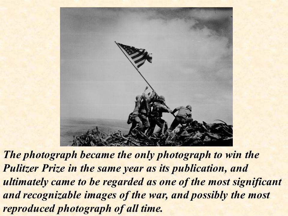 The photograph became the only photograph to win the Pulitzer Prize in the same year as its publication, and ultimately came to be regarded as one of the most significant and recognizable images of the war, and possibly the most reproduced photograph of all time.