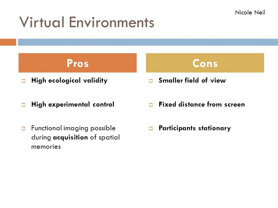Virtual Environments Pros Cons High ecological validity