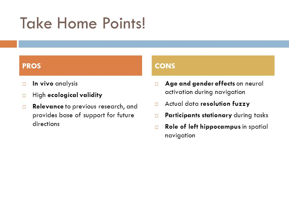 Take Home Points! PROS CONS In vivo analysis High ecological validity