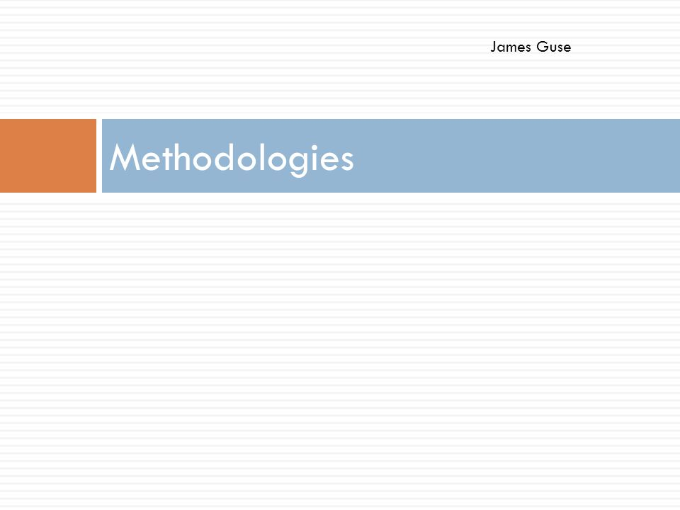 James Guse Methodologies