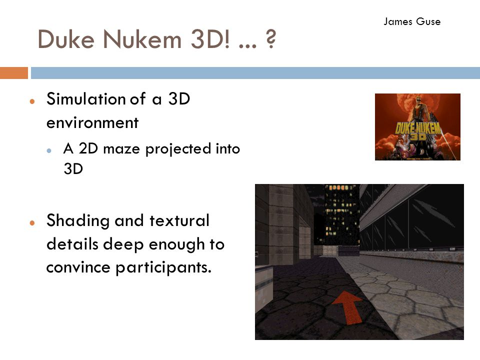 Duke Nukem 3D! ... Simulation of a 3D environment