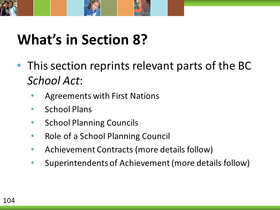 What's in Section 8 This section reprints relevant parts of the BC School Act: Agreements with First Nations.