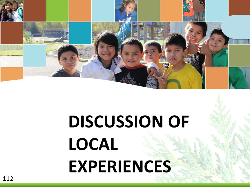 Discussion of Local Experiences