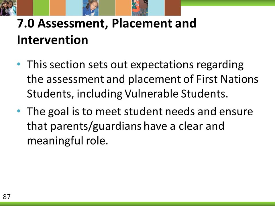 7.0 Assessment, Placement and Intervention