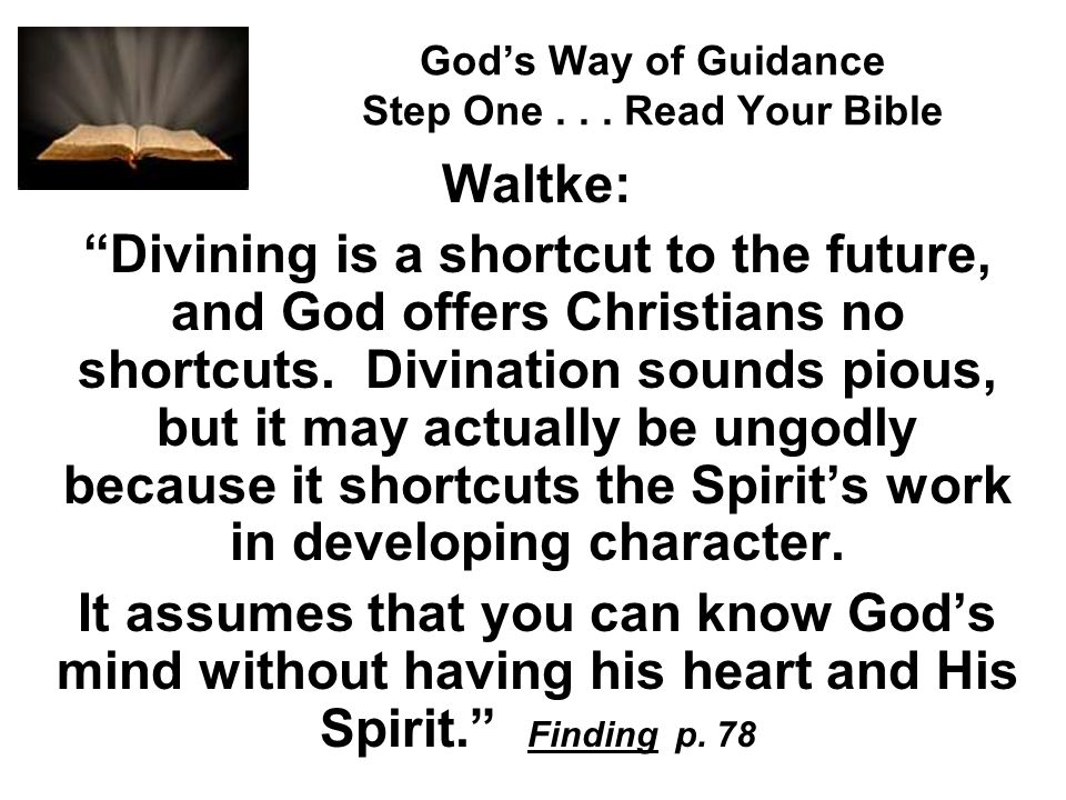 God's Way of Guidance Step One . . . Read Your Bible