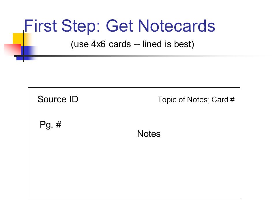 First Step: Get Notecards