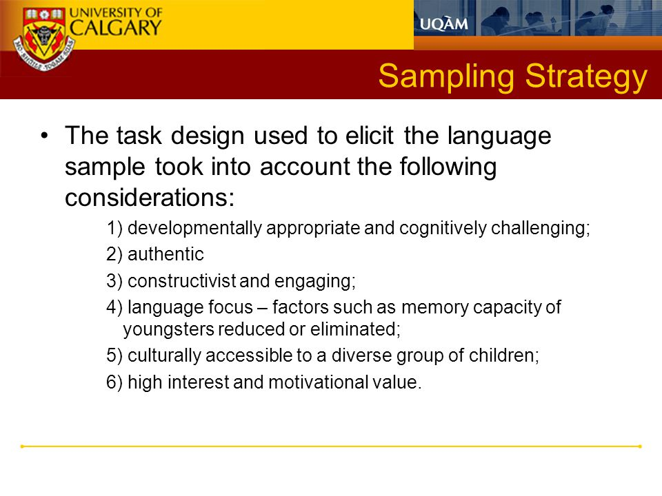 Sampling Strategy The task design used to elicit the language sample took into account the following considerations: