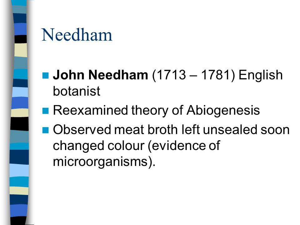 Needham John Needham (1713 – 1781) English botanist