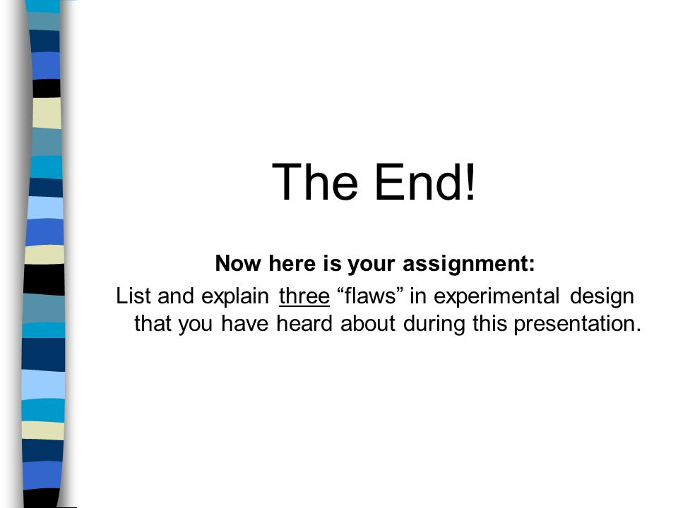 Now here is your assignment: