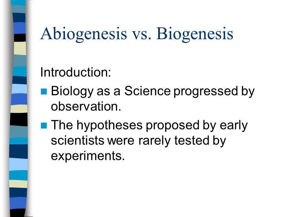 Abiogenesis vs. Biogenesis