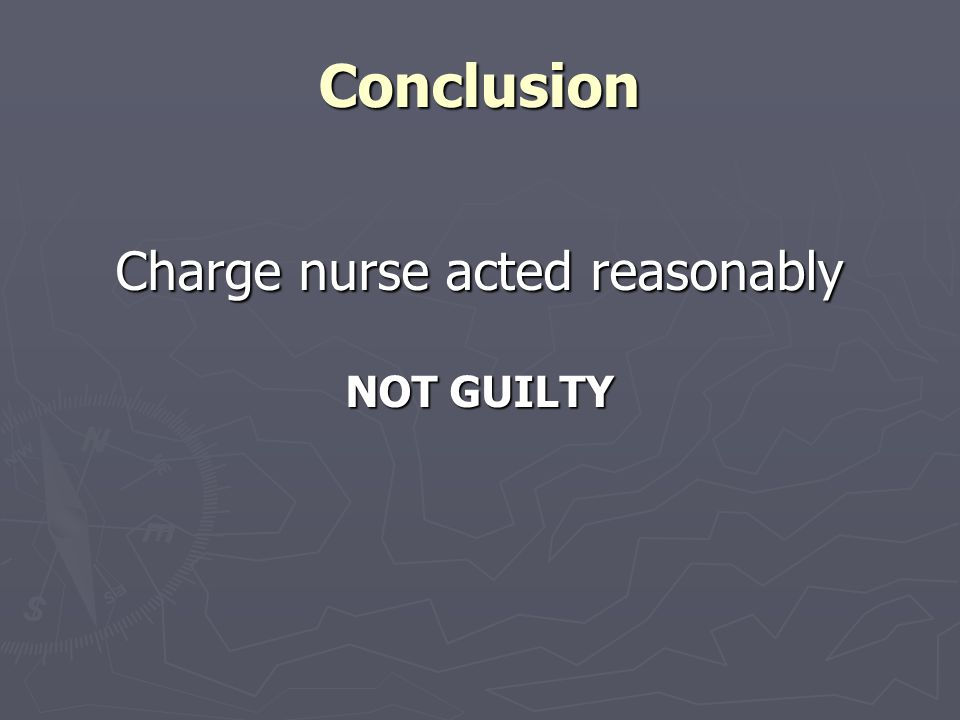 Charge nurse acted reasonably