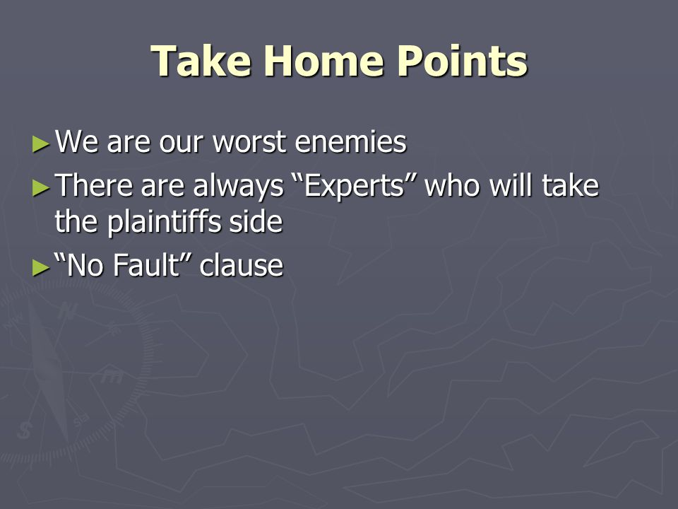 Take Home Points We are our worst enemies