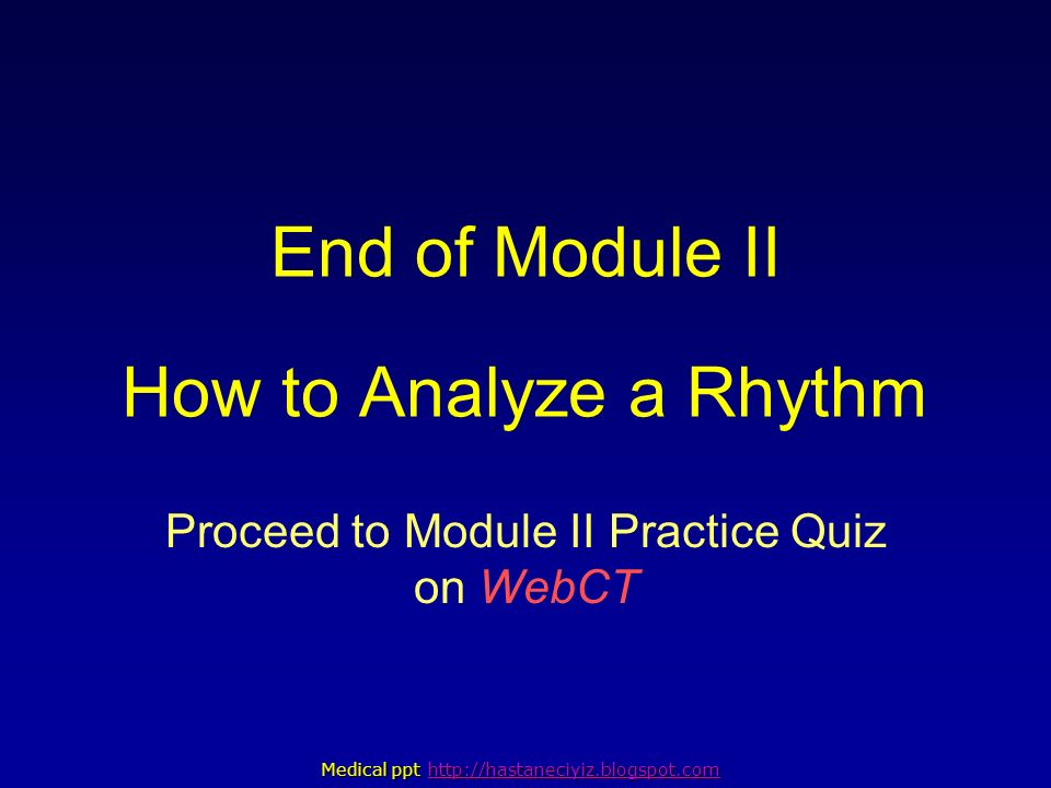 End of Module II How to Analyze a Rhythm