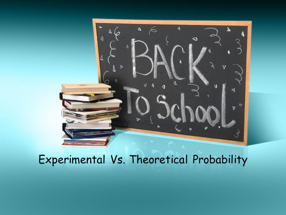Experimental Vs. Theoretical Probability
