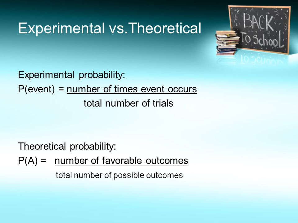 Experimental vs.Theoretical