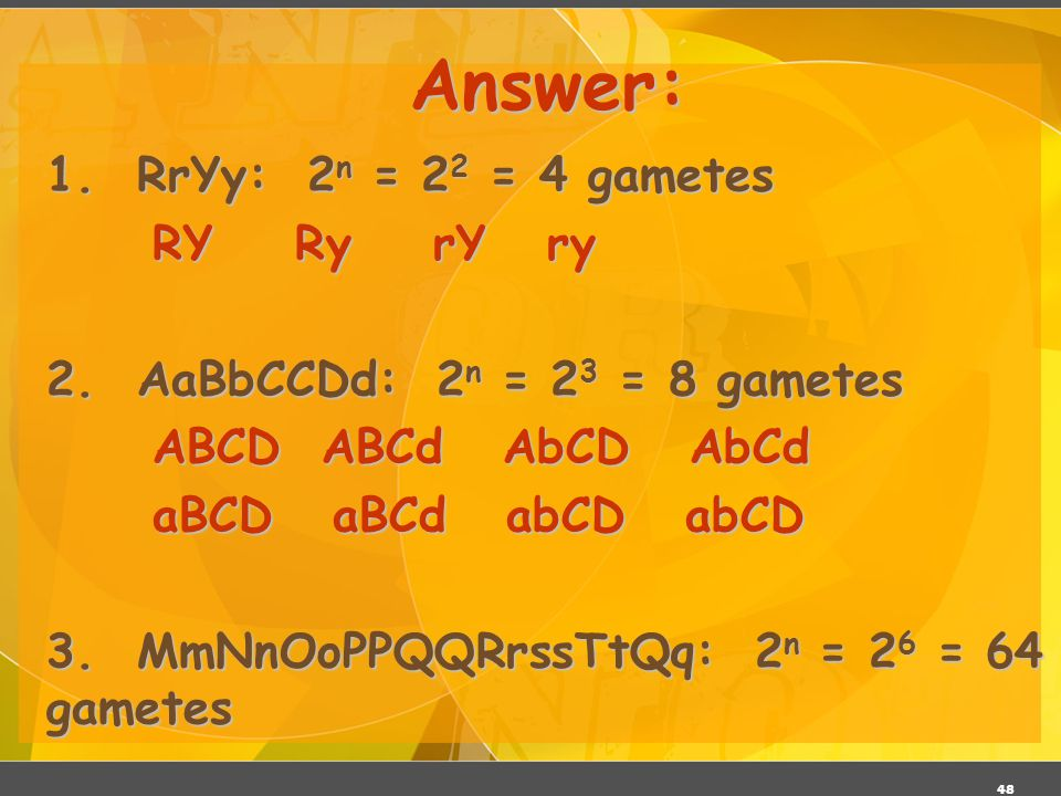 Answer: 1. RrYy: 2n = 22 = 4 gametes RY Ry rY ry