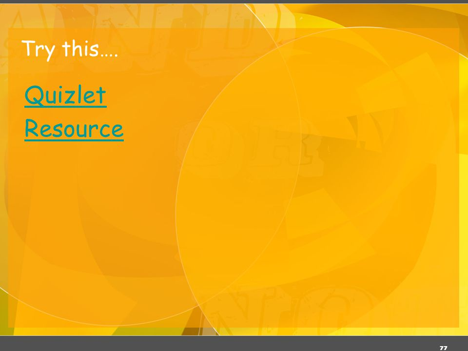 Try this…. Quizlet Resource