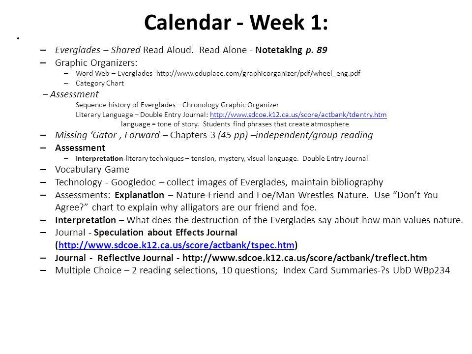Calendar - Week 1: Everglades – Shared Read Aloud. Read Alone - Notetaking p. 89. Graphic Organizers: