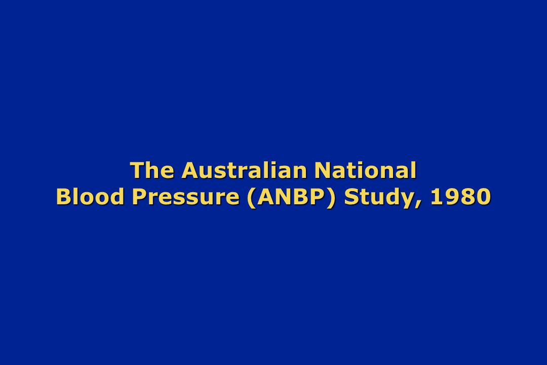 The Australian National Blood Pressure (ANBP) Study, 1980