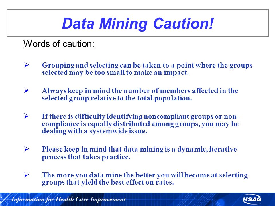Data Mining Caution! Words of caution: