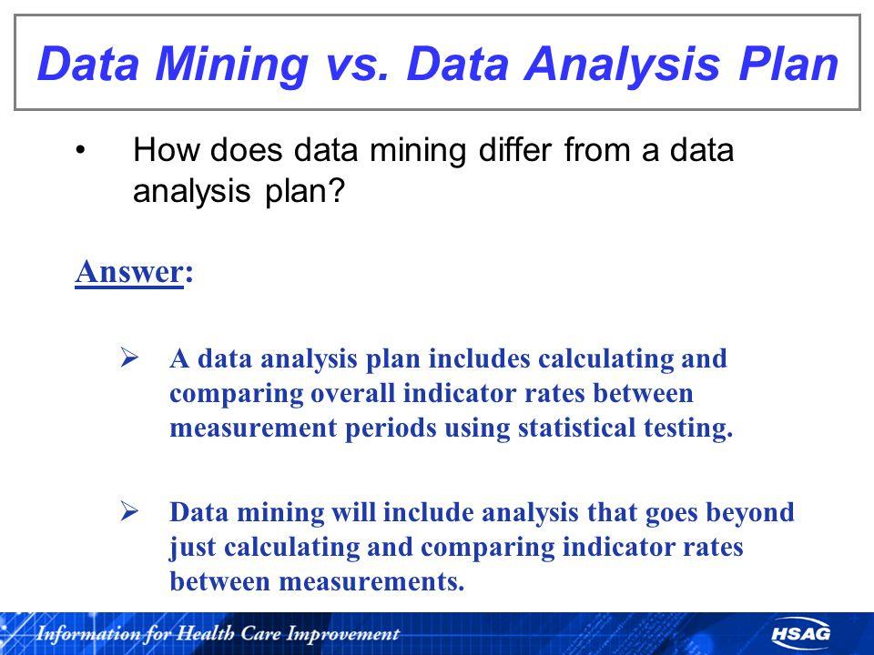 Data Mining vs. Data Analysis Plan