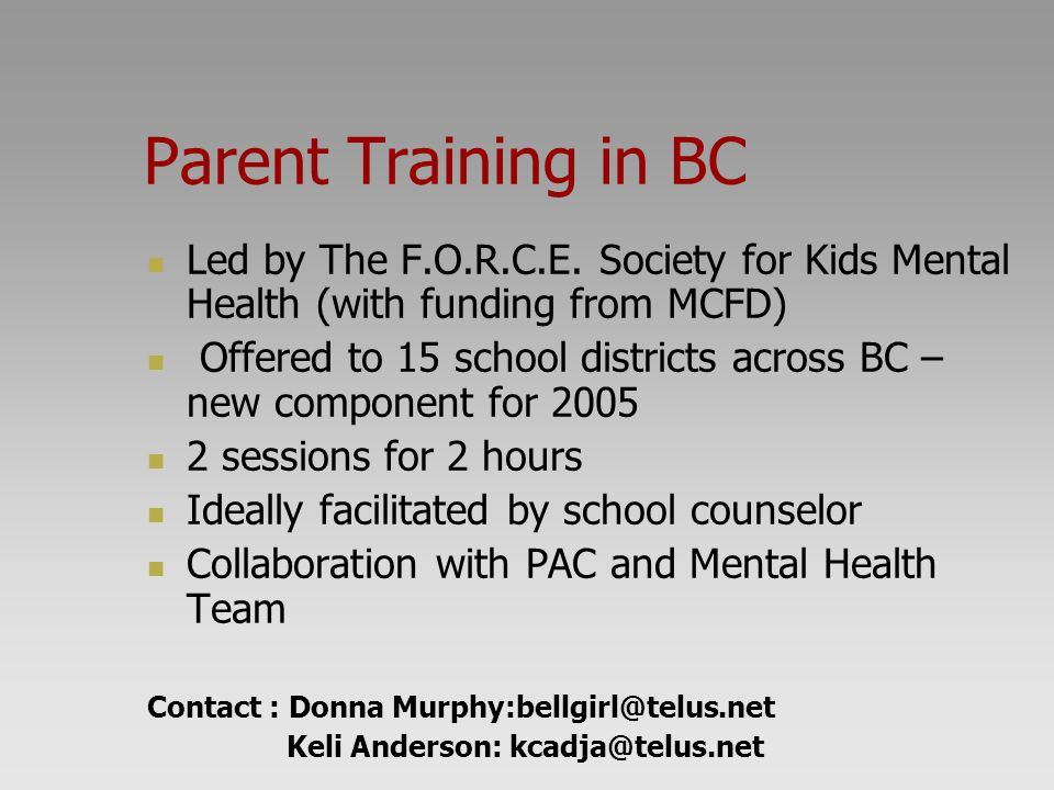 Parent Training in BC Led by The F.O.R.C.E. Society for Kids Mental Health (with funding from MCFD)