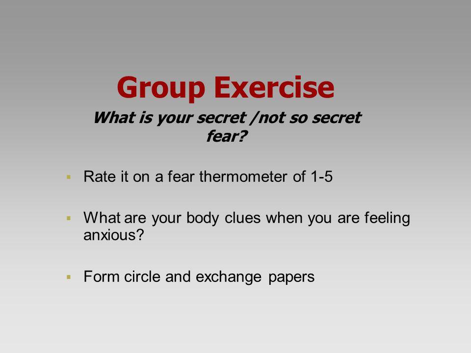 What is your secret /not so secret fear