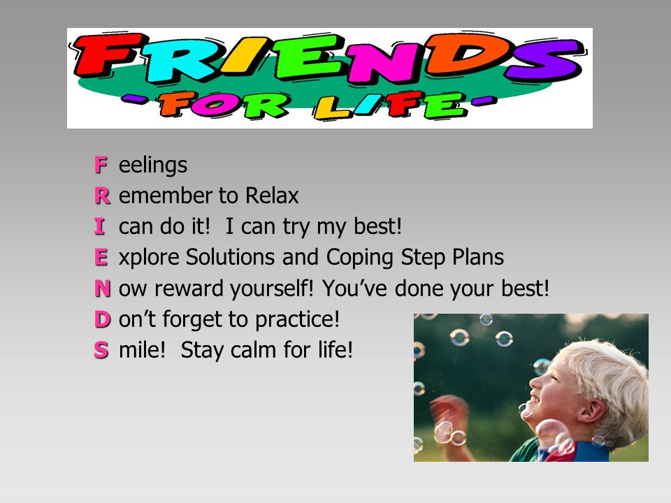 F eelings R emember to Relax. I can do it! I can try my best! E xplore Solutions and Coping Step Plans.