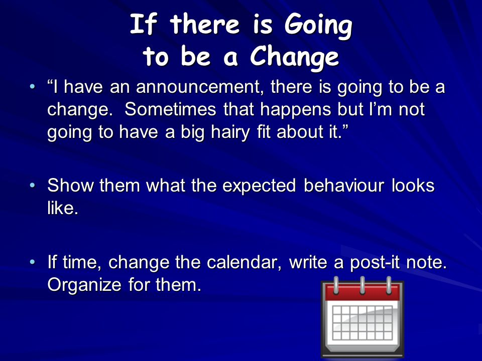If there is Going to be a Change