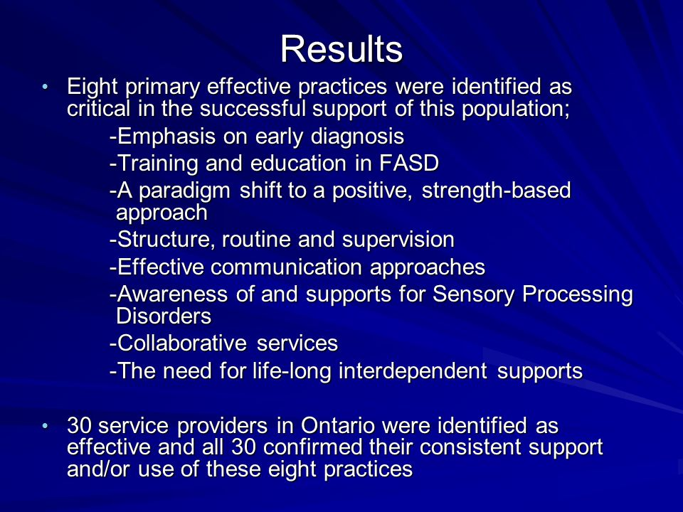 Results Eight primary effective practices were identified as critical in the successful support of this population;