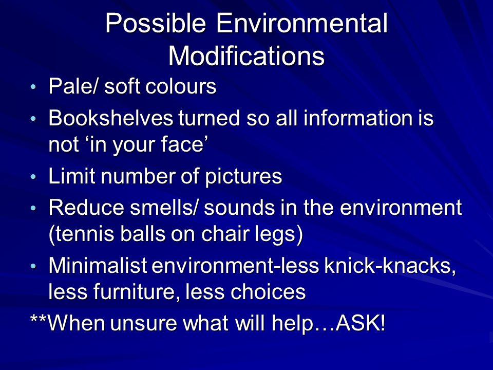 Possible Environmental Modifications
