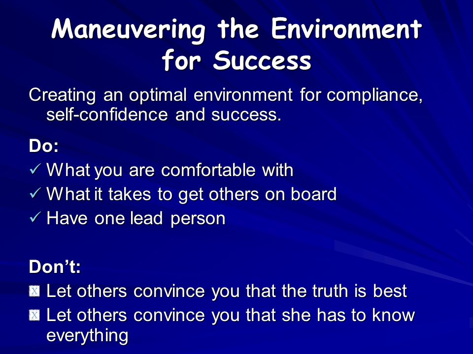 Maneuvering the Environment for Success
