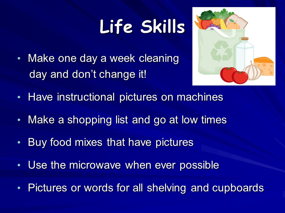 Life Skills Make one day a week cleaning day and don't change it!