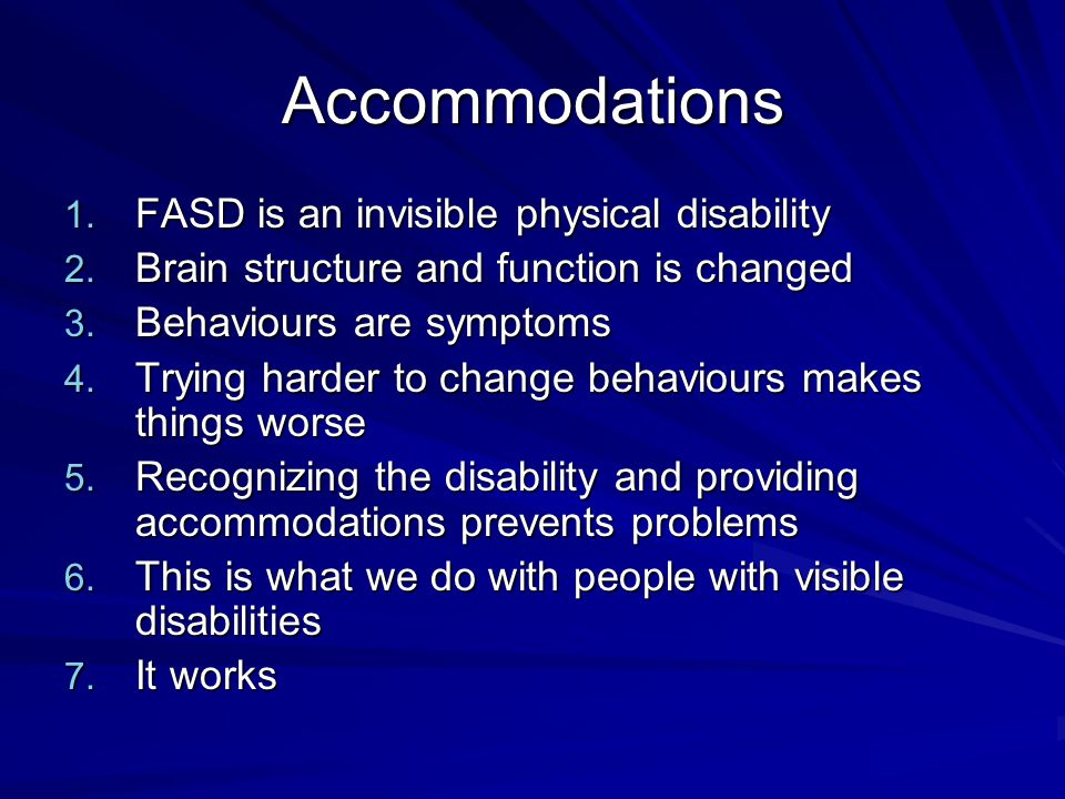 Accommodations FASD is an invisible physical disability