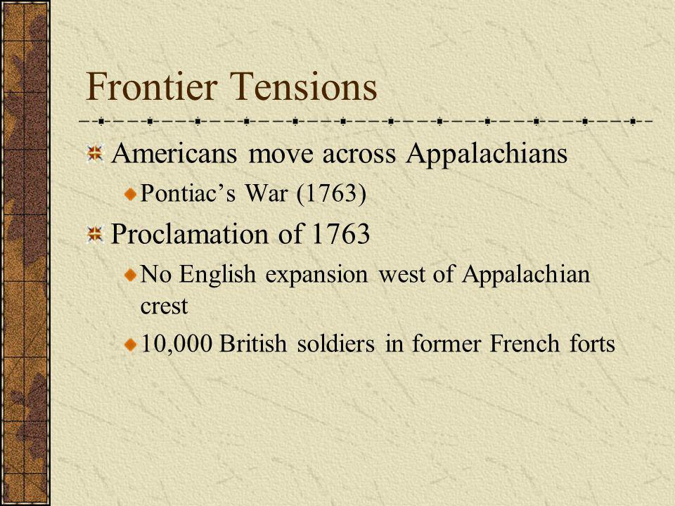 Frontier Tensions Americans move across Appalachians