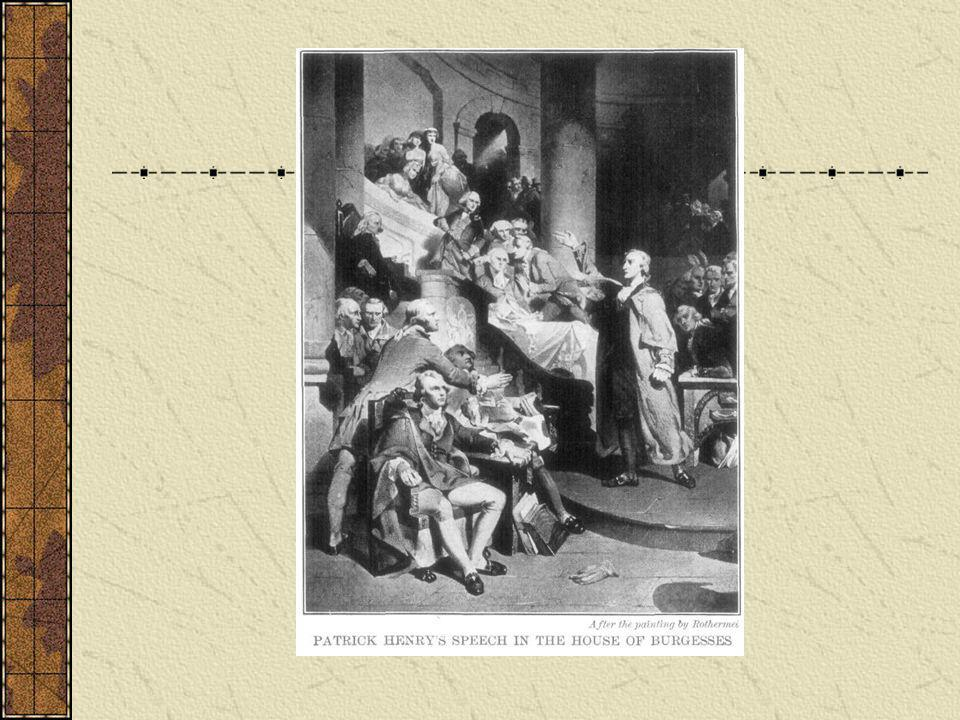 Colonial America Patrick Henry's Treason Speech May 30, 1765