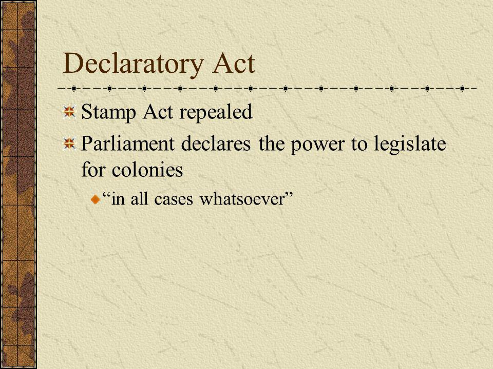 Declaratory Act Stamp Act repealed