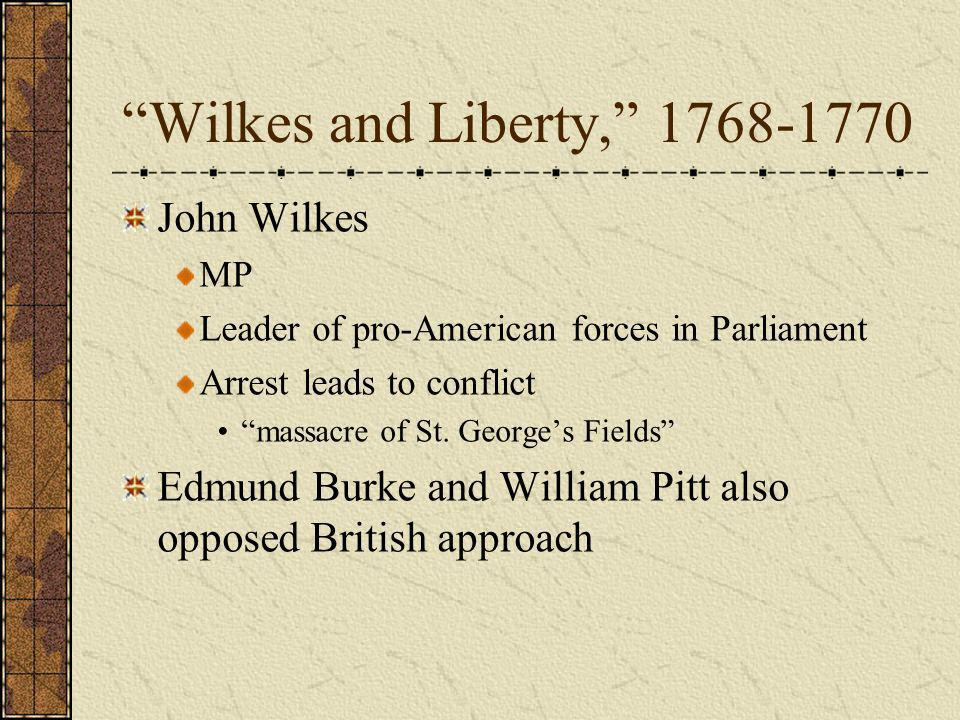 Wilkes and Liberty, 1768-1770 John Wilkes