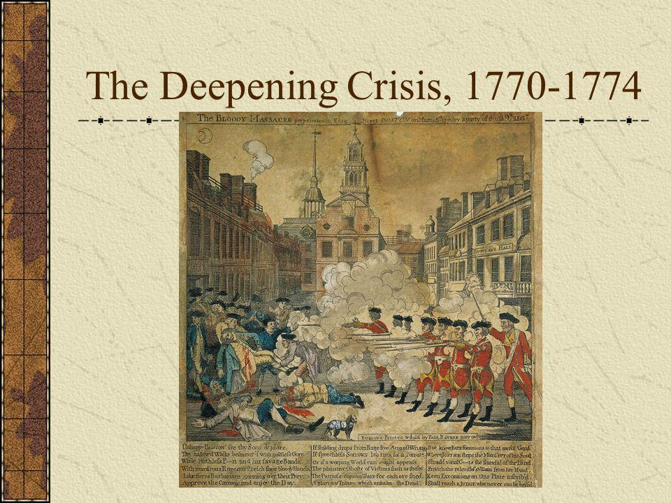 The Deepening Crisis, 1770-1774
