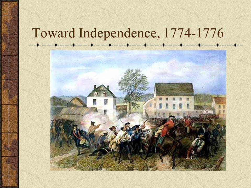 Toward Independence, 1774-1776