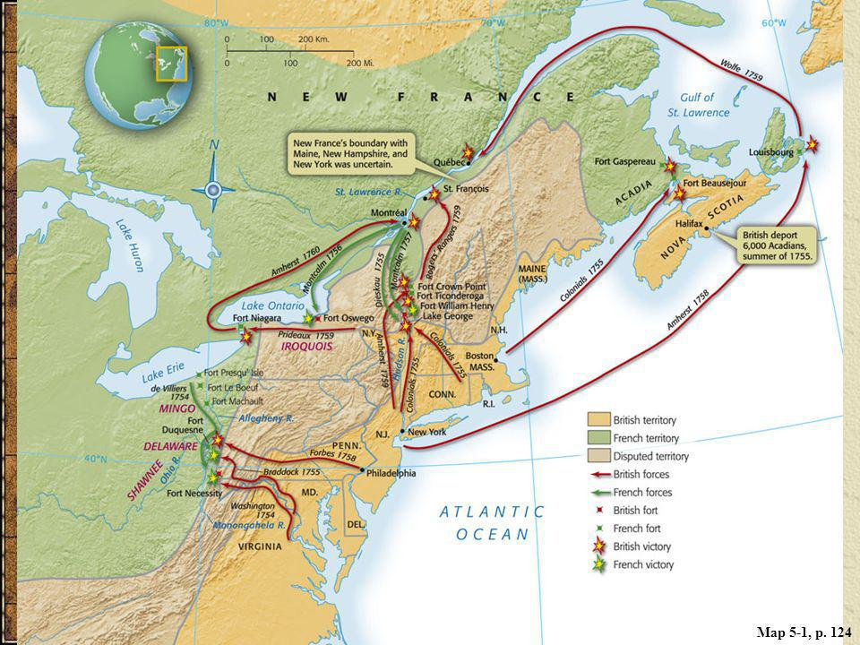 MAP 5.1 THE SEVEN YEARS' WAR IN NORTH AMERICA, 1754–1760 After experiencing major defeats early in the war, Anglo-American forces turned the tide against the French in 1758 by taking Fort Duquesne and Louisbourg. After Canada fell in 1760, the fighting shifted to Spain's Caribbean colonies.