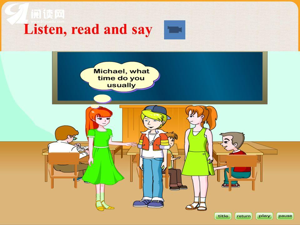 Listen, read and say 本资料来自于资源最齐全的21世纪教育网www.21cnjy.com