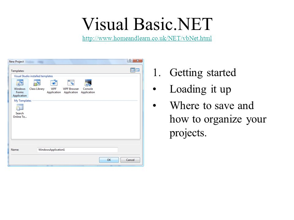 Visual Basic.NET http://www.homeandlearn.co.uk/NET/vbNet.html