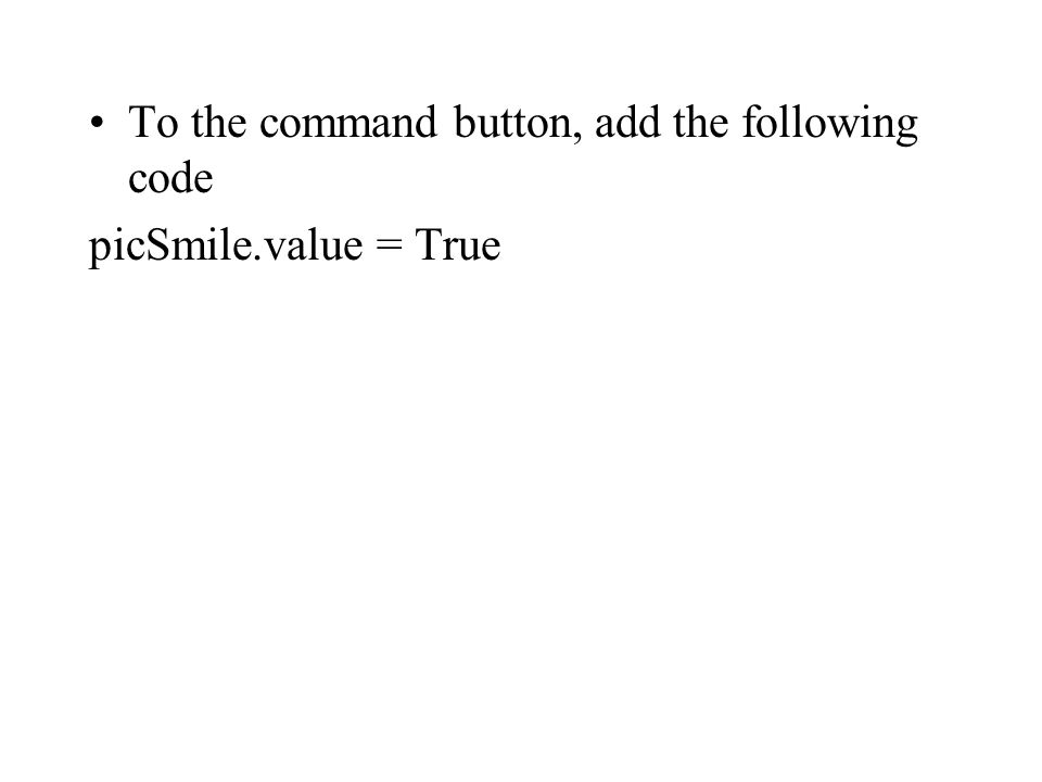 To the command button, add the following code