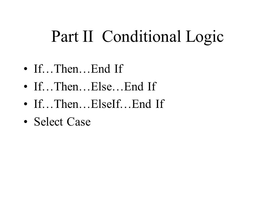 Part II Conditional Logic