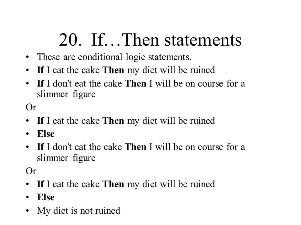 20. If…Then statements These are conditional logic statements.