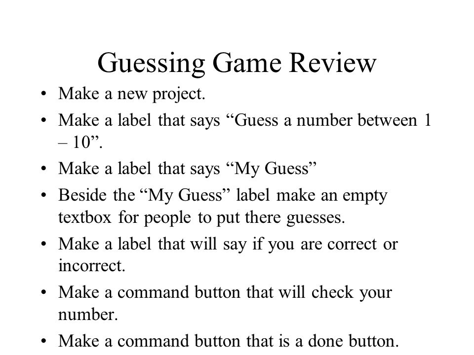 Guessing Game Review Make a new project.