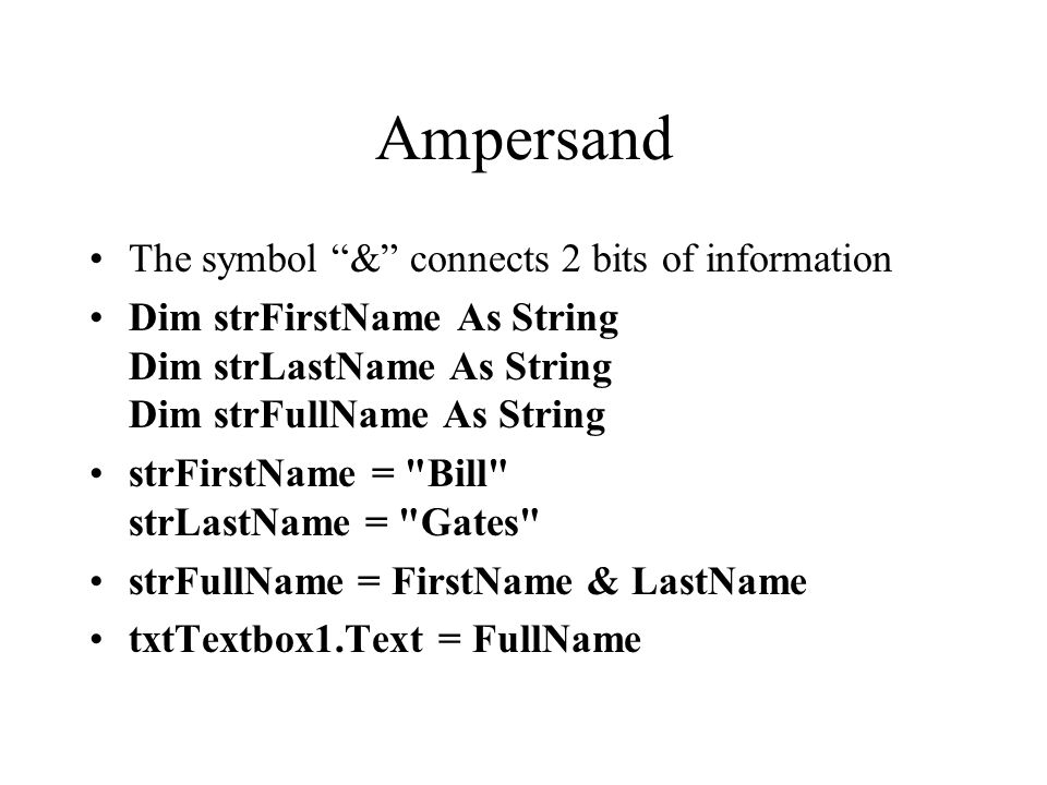 Ampersand The symbol & connects 2 bits of information