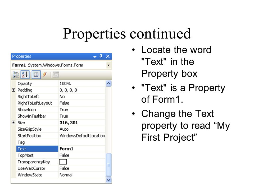 Properties continued Locate the word Text in the Property box