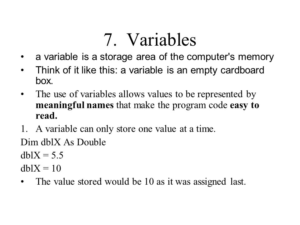 7. Variables a variable is a storage area of the computer s memory